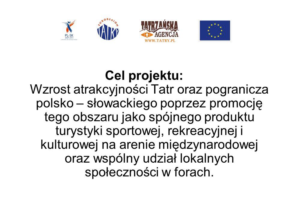 Cel projektu: Wzrost atrakcyjności Tatr oraz pogranicza polsko – słowackiego poprzez promocję tego obszaru jako spójnego produktu turystyki sportowej, rekreacyjnej i kulturowej na arenie międzynarodowej oraz wspólny udział lokalnych społeczności w forach.
