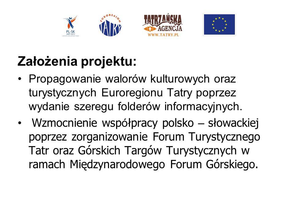 Założenia projektu: Propagowanie walorów kulturowych oraz turystycznych Euroregionu Tatry poprzez wydanie szeregu folderów informacyjnych.