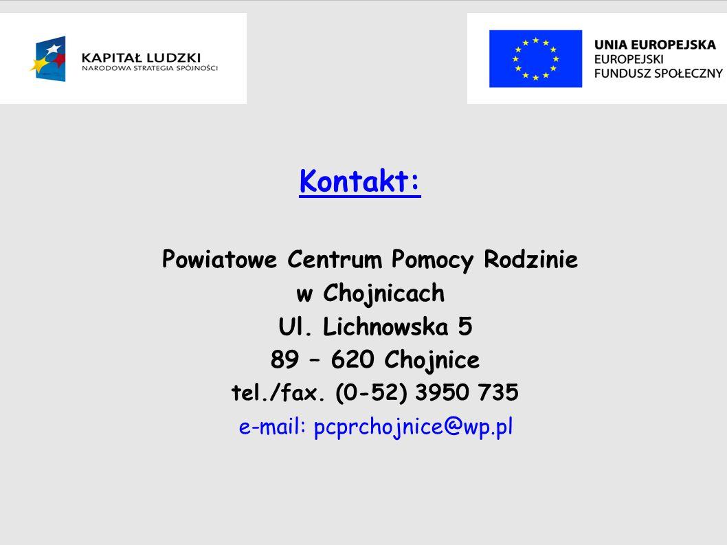Kontakt: Powiatowe Centrum Pomocy Rodzinie w Chojnicach Ul.