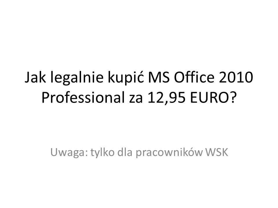 Jak legalnie kupić MS Office 2010 Professional za 12,95 EURO? Uwaga: tylko dla pracowników WSK