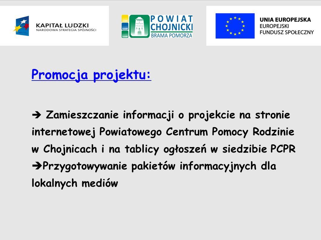 Promocja projektu: Zamieszczanie informacji o projekcie na stronie internetowej Powiatowego Centrum Pomocy Rodzinie w Chojnicach i na tablicy ogłoszeń