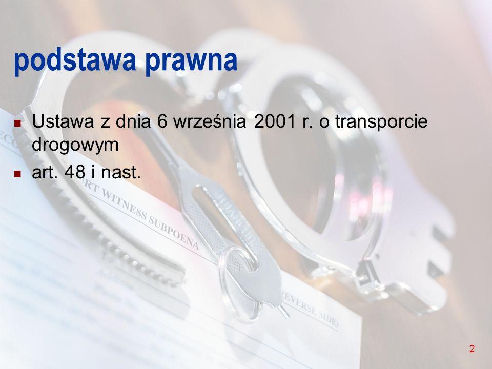 3 Inspekcja Transportu Drogowego Inspekcja Transportu Drogowego to inspekcja powołana do kontroli przestrzegania przepisów w zakresie transportu drogowego i niezarobkowego krajowego i międzynarodowego przewozu drogowego wykonywanego pojazdami samochodowymi