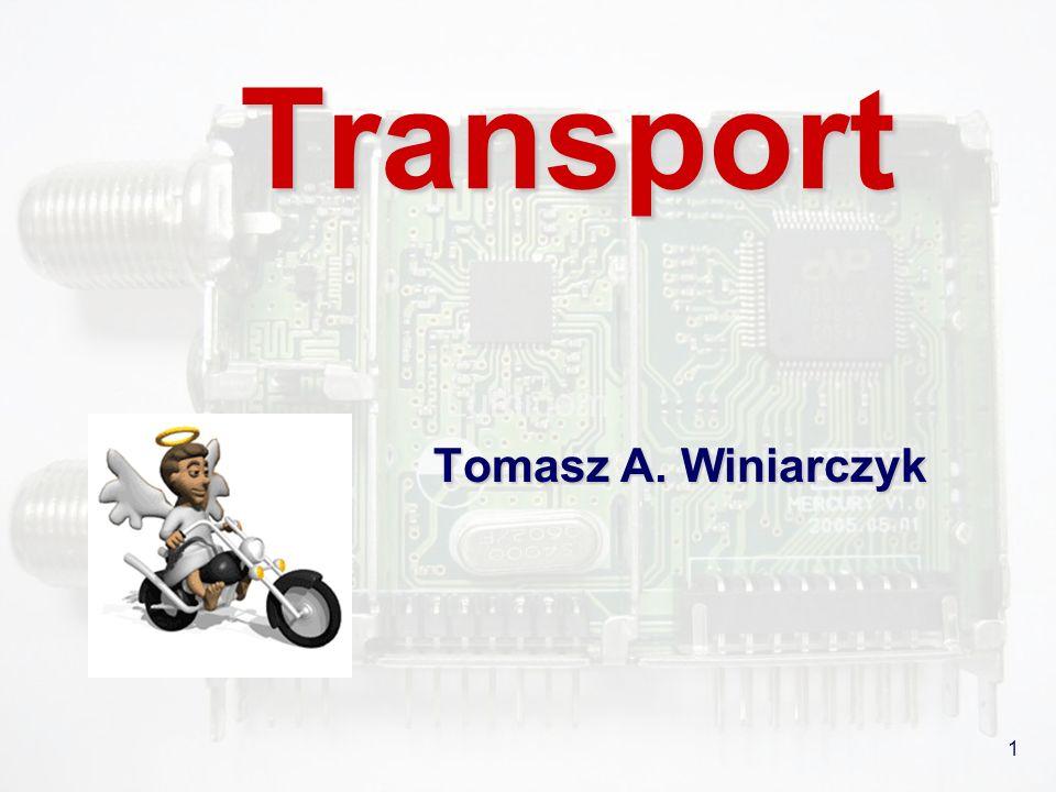 1 Transport Tomasz A. Winiarczyk