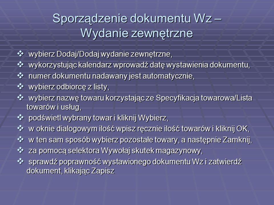 Sporządzenie dokumentu Wz – Wydanie zewnętrzne wybierz Dodaj/Dodaj wydanie zewnętrzne, wybierz Dodaj/Dodaj wydanie zewnętrzne, wykorzystując kalendarz