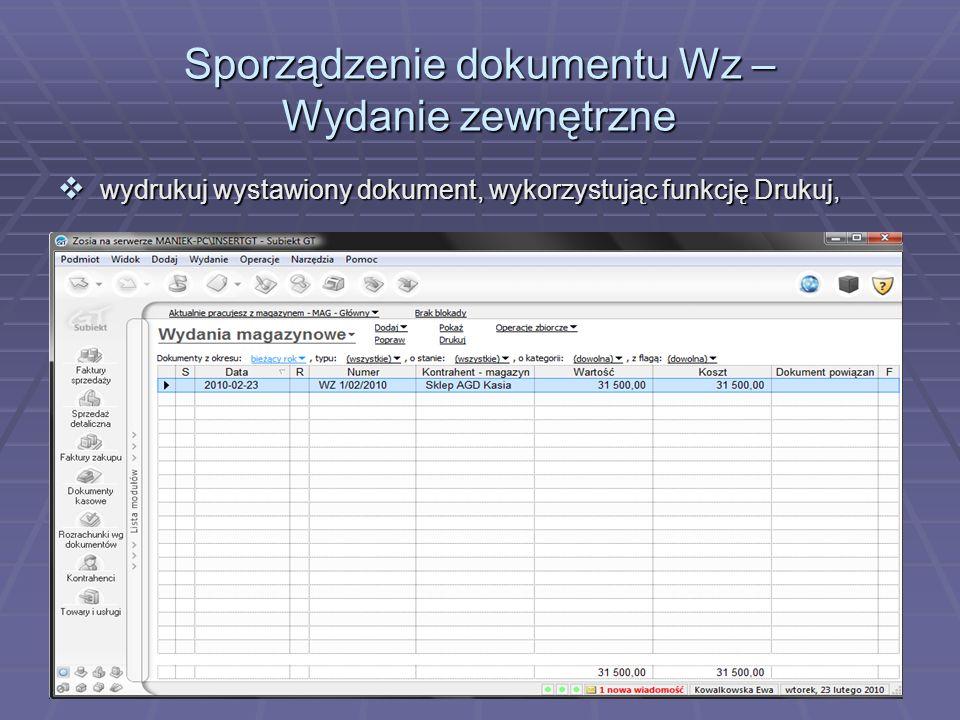 wydrukuj wystawiony dokument, wykorzystując funkcję Drukuj, wydrukuj wystawiony dokument, wykorzystując funkcję Drukuj,