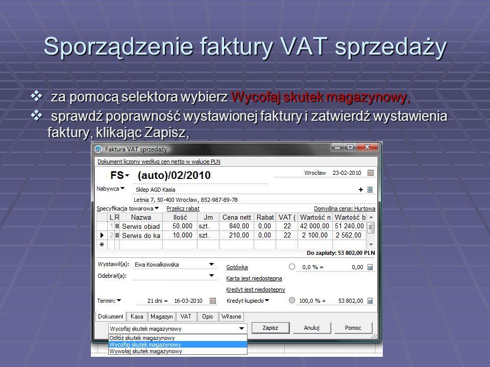 Sporządzenie faktury VAT sprzedaży za pomocą selektora wybierz Wycofaj skutek magazynowy, za pomocą selektora wybierz Wycofaj skutek magazynowy, spraw