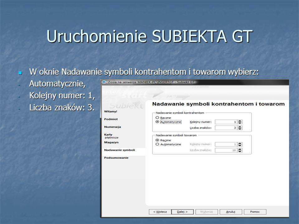 Uruchomienie SUBIEKTA GT W oknie Nadawanie symboli kontrahentom i towarom wybierz: W oknie Nadawanie symboli kontrahentom i towarom wybierz: - Automat