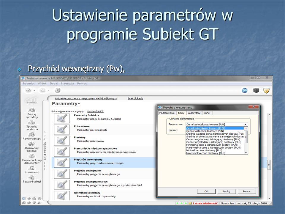 Ustawienie parametrów w programie Subiekt GT Przychód wewnętrzny (Pw), Przychód wewnętrzny (Pw),