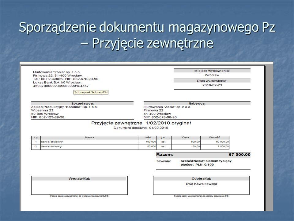 Sporządzenie dokumentu magazynowego Pz – Przyjęcie zewnętrzne
