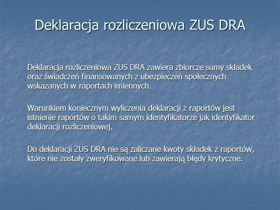 Deklaracja rozliczeniowa ZUS DRA zawiera zbiorcze sumy składek oraz świadczeń finansowanych z ubezpieczeń społecznych wskazanych w raportach imiennych