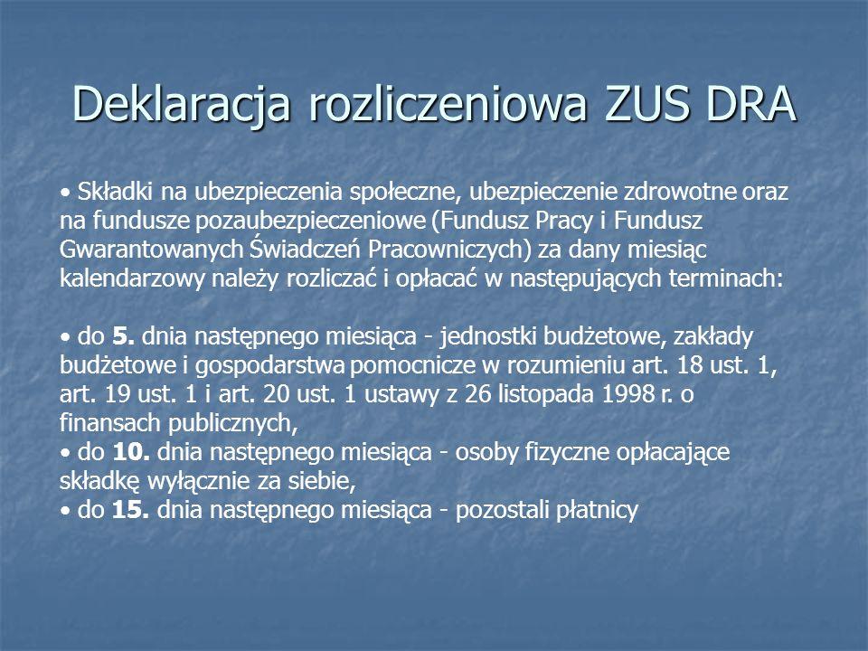 Deklaracja rozliczeniowa ZUS DRA Składki na ubezpieczenia społeczne, ubezpieczenie zdrowotne oraz na fundusze pozaubezpieczeniowe (Fundusz Pracy i Fun