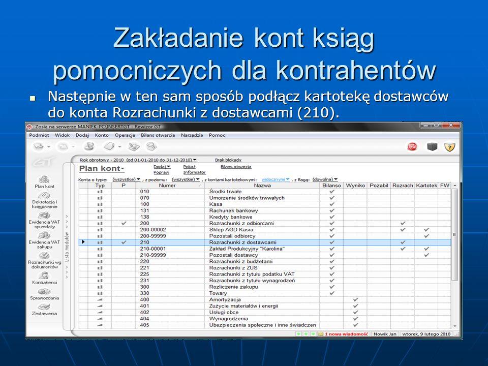 Zakładanie kont ksiąg pomocniczych dla kontrahentów Następnie w ten sam sposób podłącz kartotekę dostawców do konta Rozrachunki z dostawcami (210).