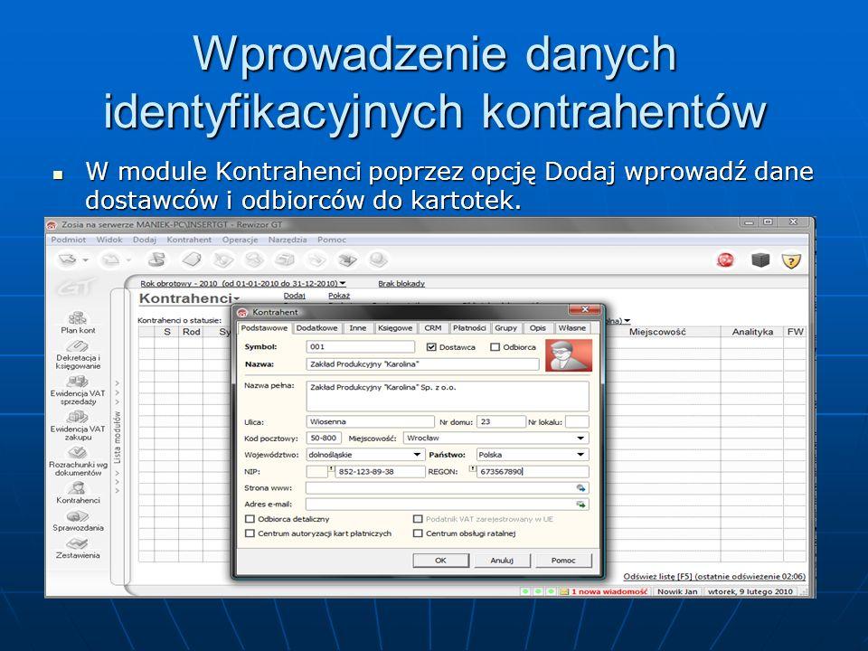 W module Kontrahenci poprzez opcję Dodaj wprowadź dane dostawców i odbiorców do kartotek.