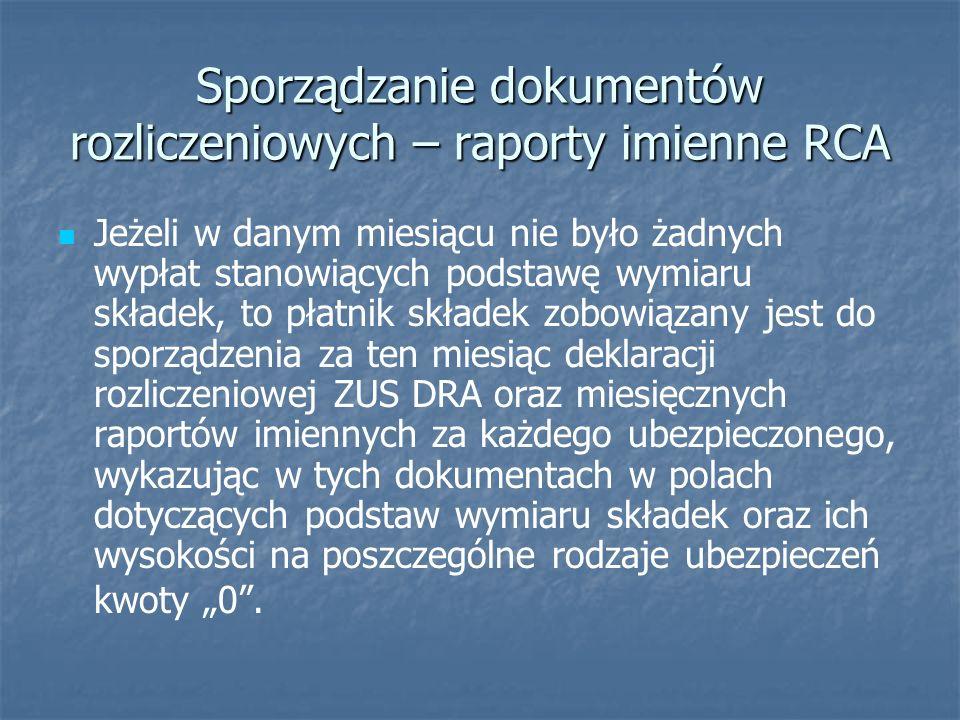 Sporządzanie dokumentów rozliczeniowych – raporty imienne RCA Aby utworzyć dokument ZUS RCA wybierz dokumenty rozliczeniowe