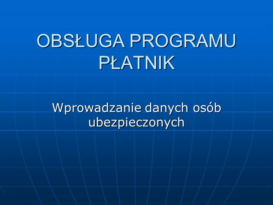 W Programie Płatnik założymy kartotekę dla dwóch osób: W Programie Płatnik założymy kartotekę dla dwóch osób: - Pracownika (ubezpieczonego), - Pracodawcy (płatnika składek).