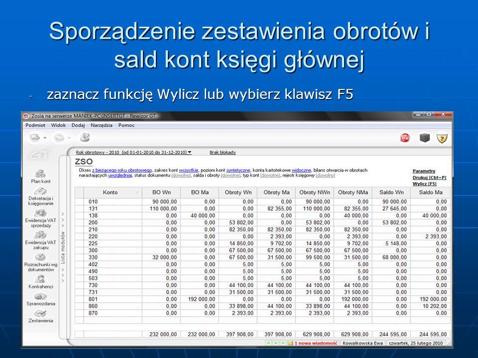 Sporządzenie zestawienia obrotów i sald kont księgi głównej Sporządzone zestawienia obrotów i sald możesz wydrukować za pomocą funkcji Drukuj.