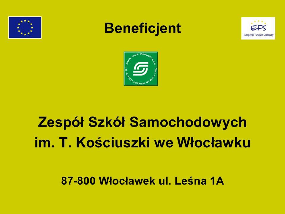 Beneficjent Zespół Szkół Samochodowych im. T. Kościuszki we Włocławku 87-800 Włocławek ul. Leśna 1A