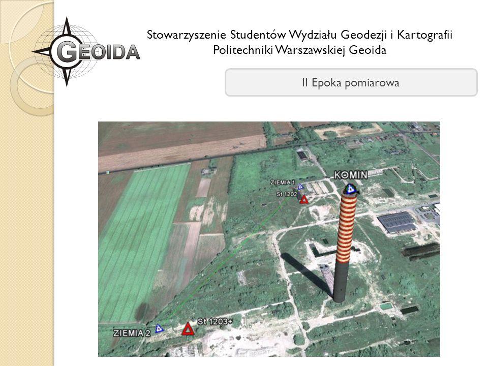 Stowarzyszenie Studentów Wydziału Geodezji i Kartografii Politechniki Warszawskiej Geoida II Epoka pomiarowa