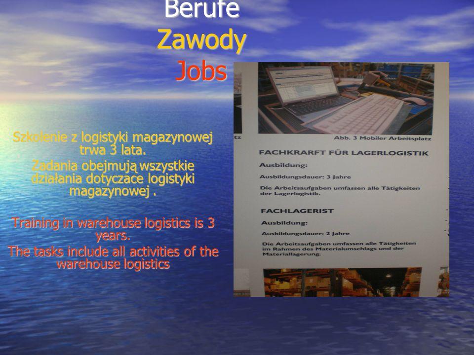 Berufe Zawody Jobs Szkolenie z logistyki magazynowej trwa 3 lata. Zadania obejmują wszystkie działania dotyczace logistyki magazynowej. Training in wa