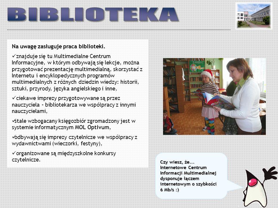 Czy wiesz, że... Internetowe Centrum Informacji Multimedialnej dysponuje łączem internetowym o szybkości 6 Mb/s :) Na uwagę zasługuje praca biblioteki