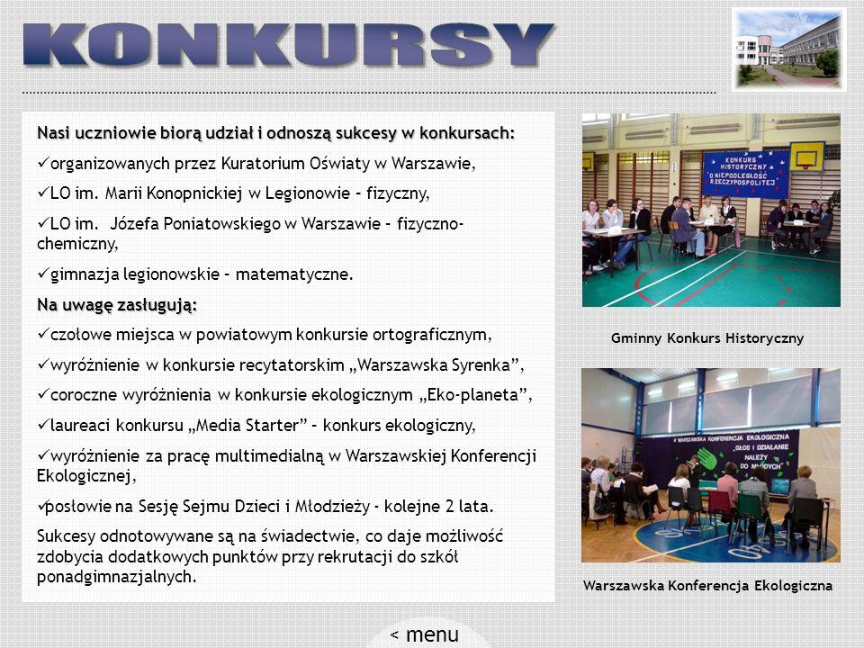 Nasi uczniowie biorą udział i odnoszą sukcesy w konkursach: organizowanych przez Kuratorium Oświaty w Warszawie, LO im.