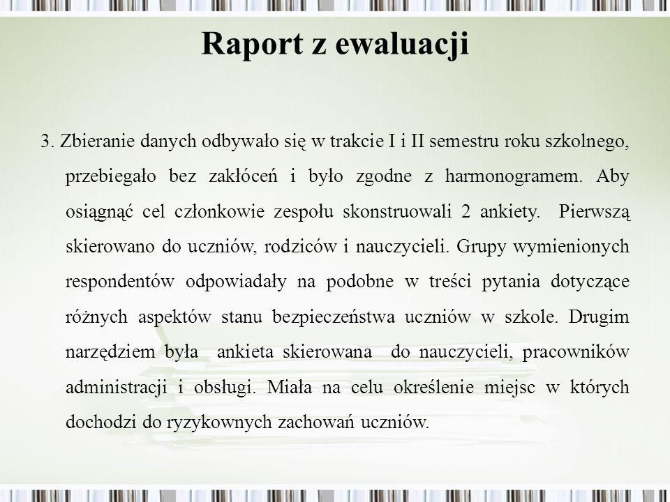 Raport z ewaluacji 3. Zbieranie danych odbywało się w trakcie I i II semestru roku szkolnego, przebiegało bez zakłóceń i było zgodne z harmonogramem.