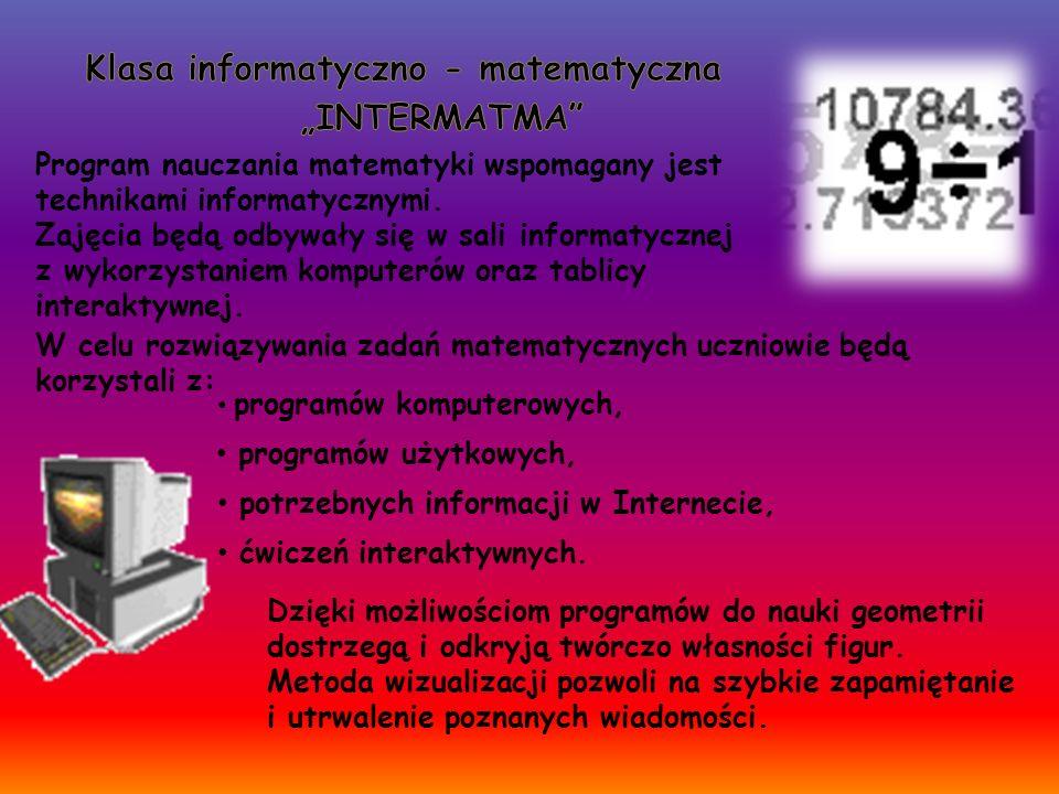 Program nauczania matematyki wspomagany jest technikami informatycznymi. Zajęcia będą odbywały się w sali informatycznej z wykorzystaniem komputerów o