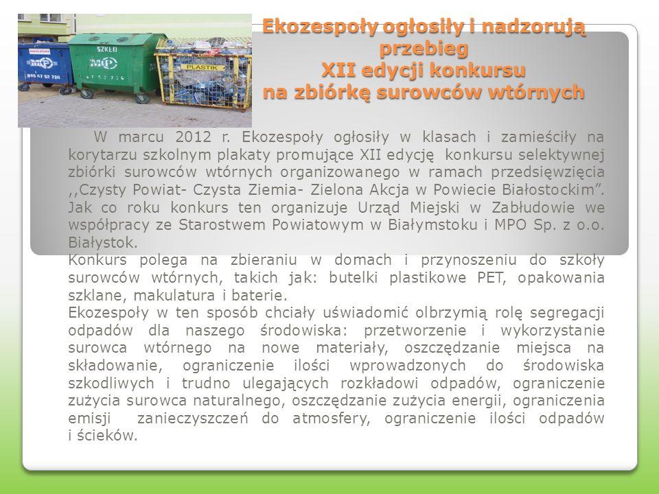 Ekozespoły ogłosiły i nadzorują przebieg XII edycji konkursu na zbiórkę surowców wtórnych W marcu 2012 r.