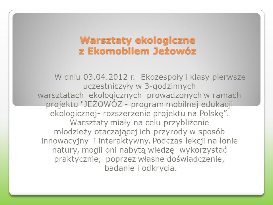 Warsztaty ekologiczne z Ekomobilem Jeżowóz W dniu 03.04.2012 r.