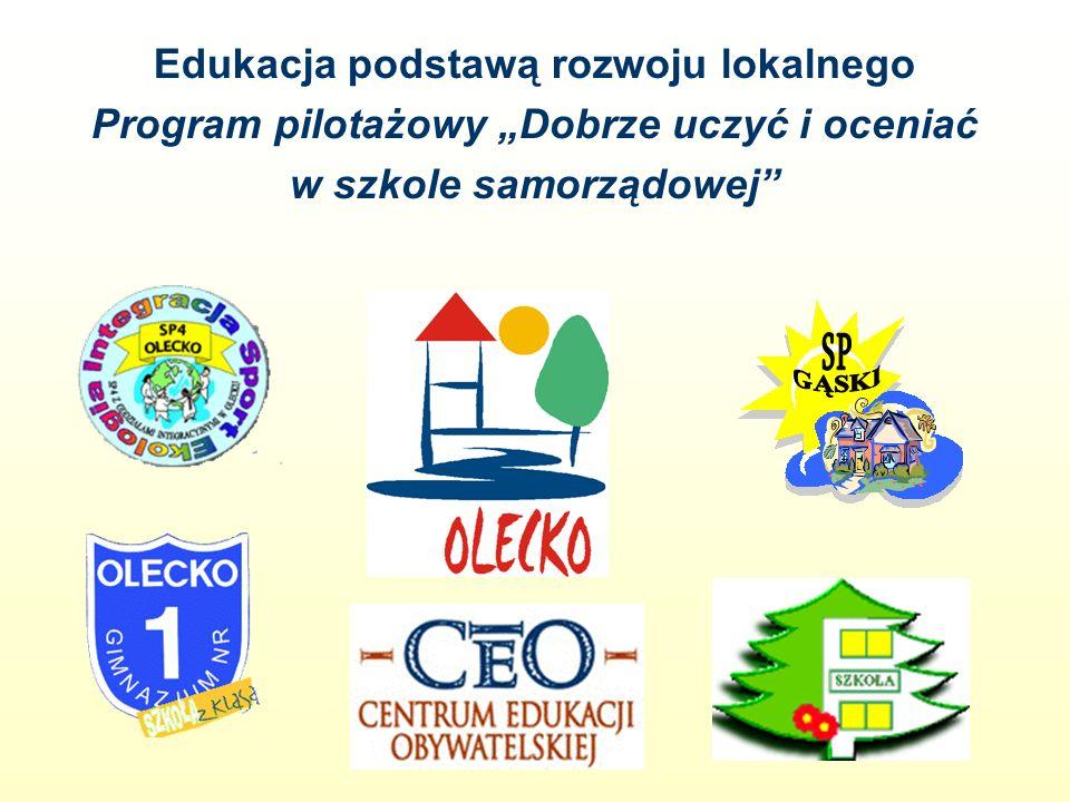 Edukacja podstawą rozwoju lokalnego Program pilotażowy Dobrze uczyć i oceniać w szkole samorządowej