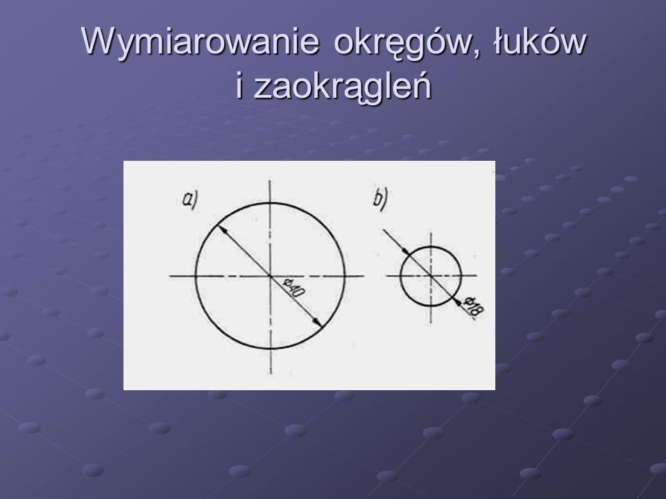 Wymiarowanie okręgów, łuków i zaokrągleń
