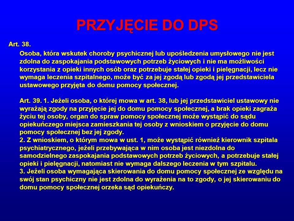 PRZYJĘCIE DO DPS Art.38.