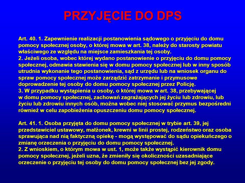 PRZYJĘCIE DO DPS Art.40. 1.