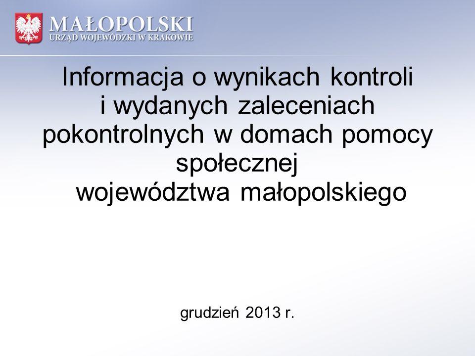 Informacja o wynikach kontroli i wydanych zaleceniach pokontrolnych w domach pomocy społecznej województwa małopolskiego grudzień 2013 r.