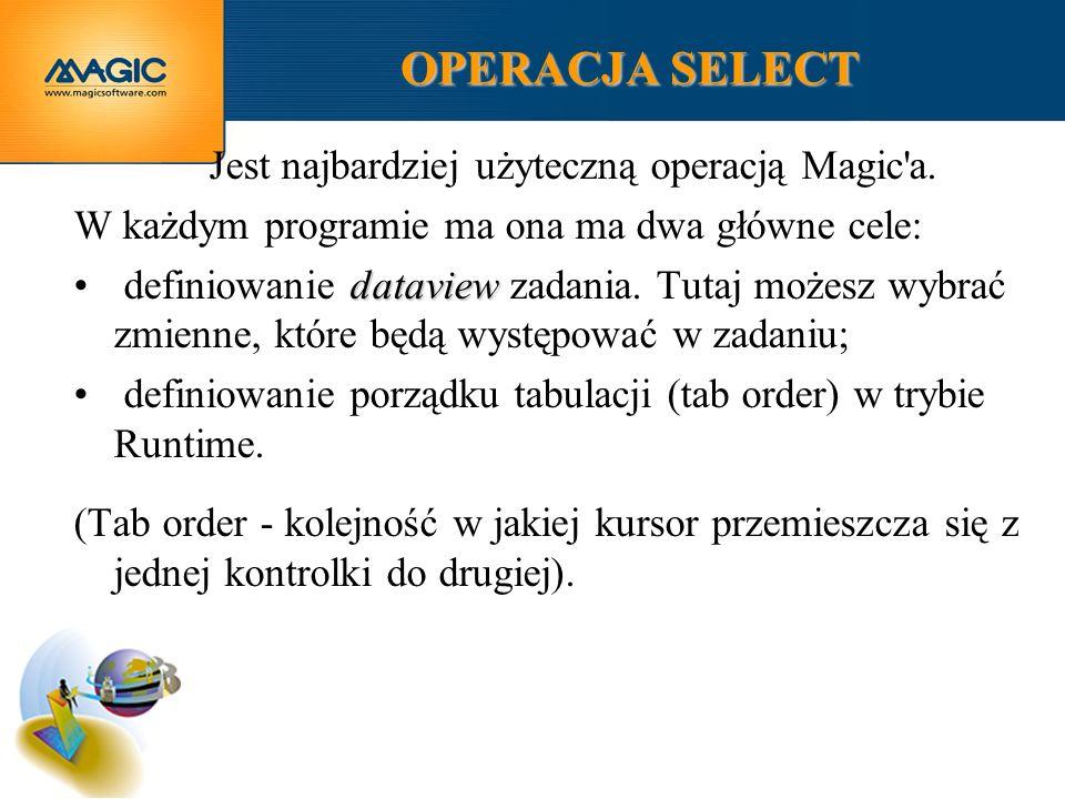 OPERACJA SELECT Jest najbardziej użyteczną operacją Magic a.
