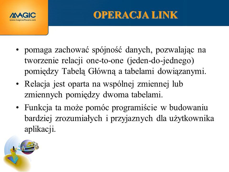 OPERACJA LINK pomaga zachować spójność danych, pozwalając na tworzenie relacji one-to-one (jeden-do-jednego) pomiędzy Tabelą Główną a tabelami dowiązanymi.