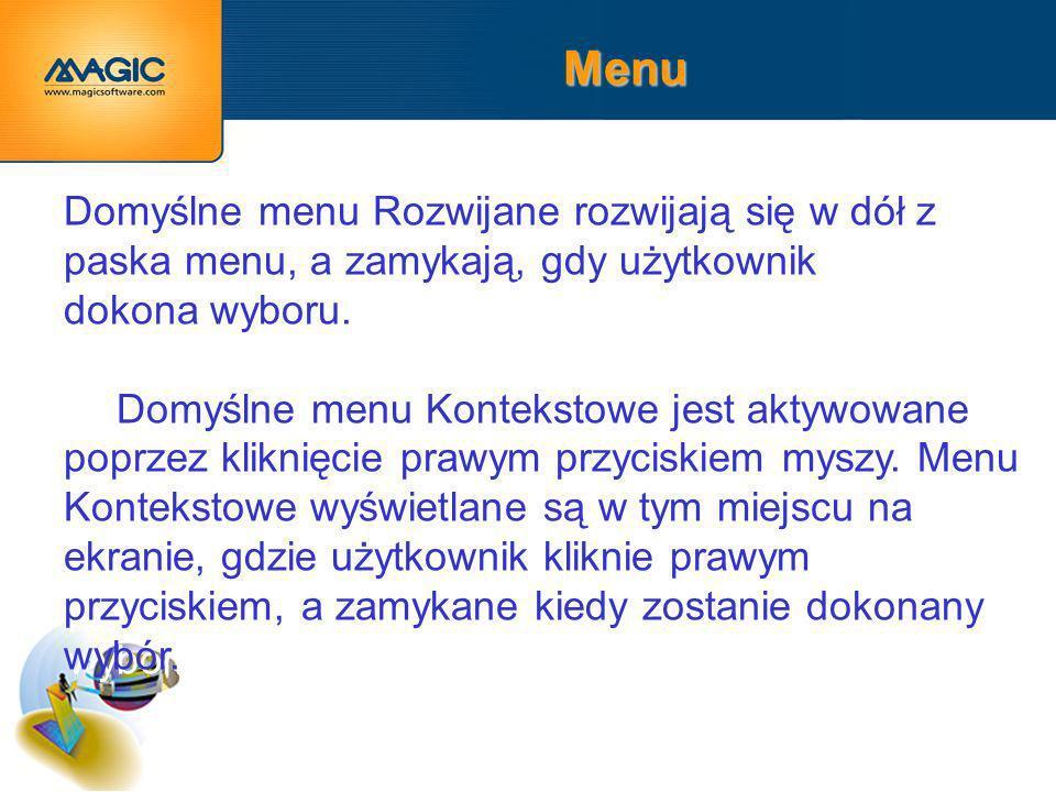 Menu Domyślne menu Rozwijane rozwijają się w dół z paska menu, a zamykają, gdy użytkownik dokona wyboru.