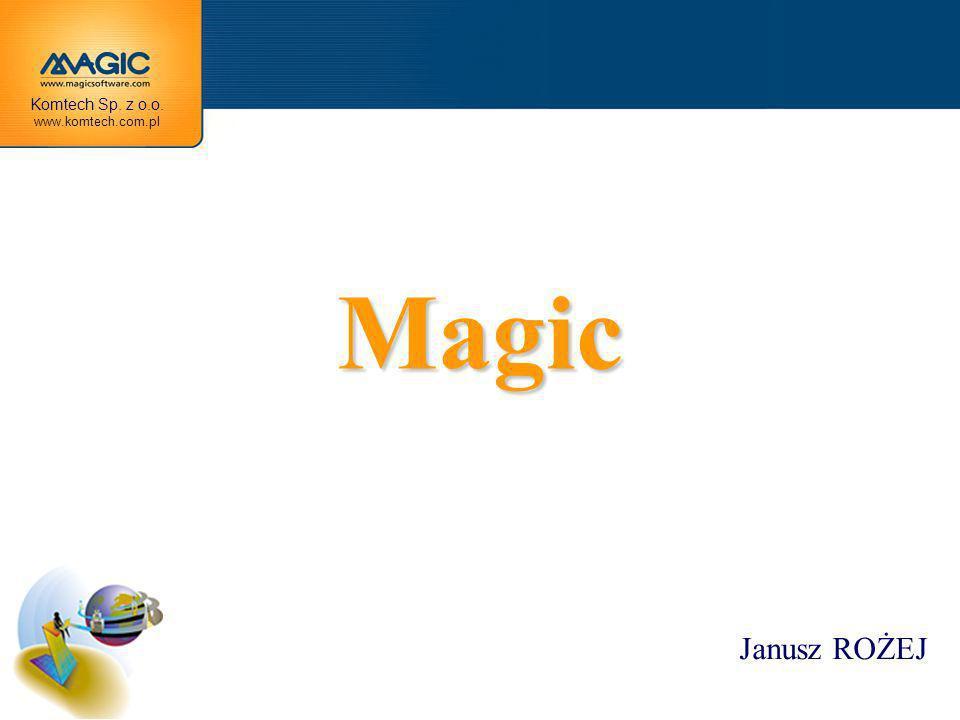 Magic Janusz ROŻEJ Komtech Sp. z o.o. www.komtech.com.pl