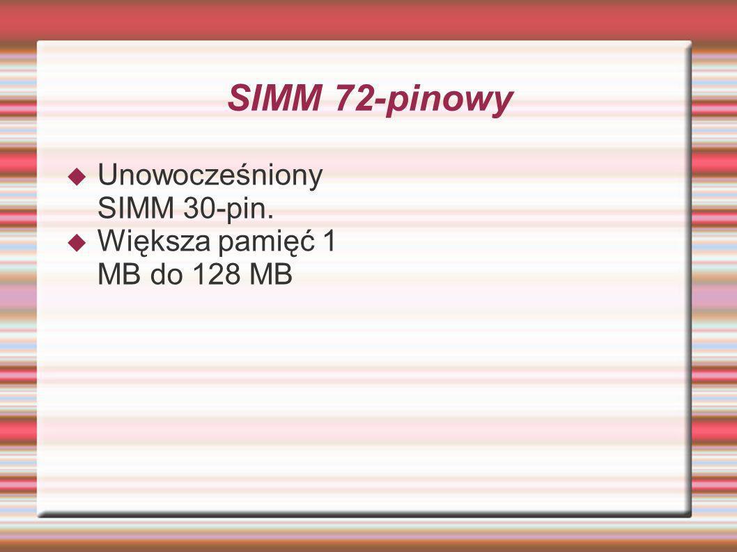 SIMM 72-pinowy Unowocześniony SIMM 30-pin. Większa pamięć 1 MB do 128 MB