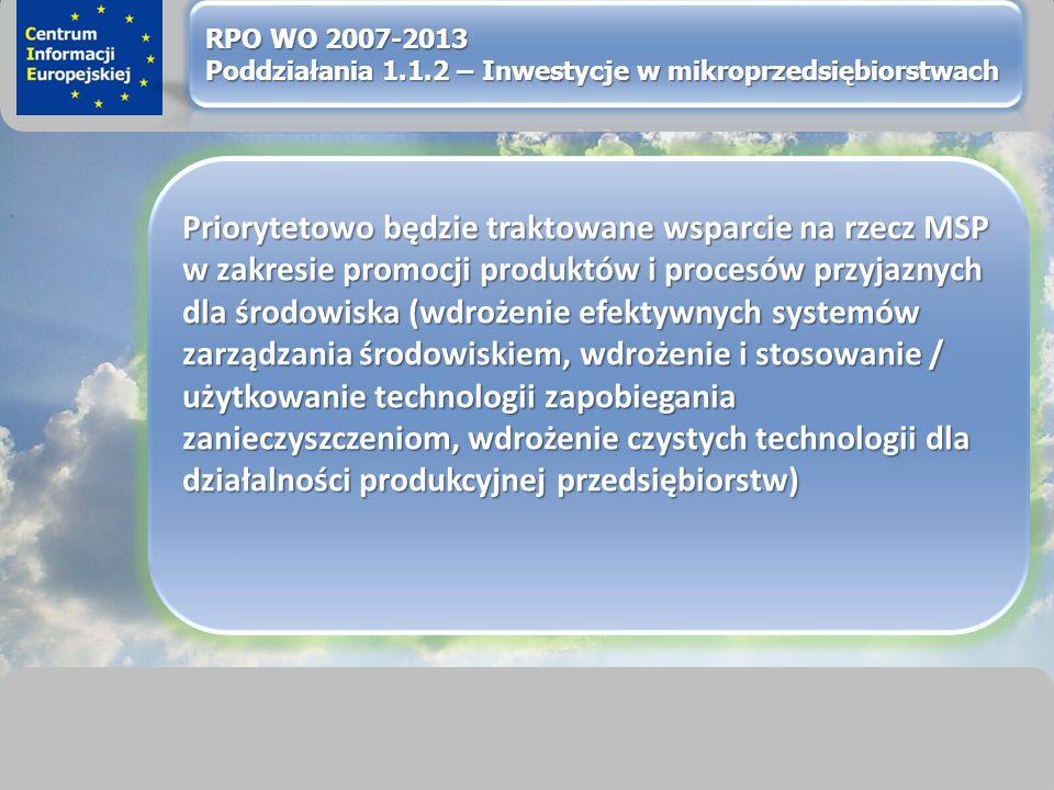 sprawimy, że Twój BIZNES rozkwitnie Priorytetowo będzie traktowane wsparcie na rzecz MSP w zakresie promocji produktów i procesów przyjaznych dla środowiska (wdrożenie efektywnych systemów zarządzania środowiskiem, wdrożenie i stosowanie / użytkowanie technologii zapobiegania zanieczyszczeniom, wdrożenie czystych technologii dla działalności produkcyjnej przedsiębiorstw)