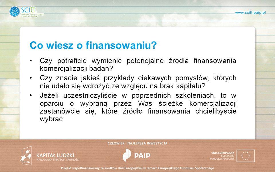 Źródła finansowania Środki z budżetu państwa/środki z samorządów Fundusze Europejskie (7.