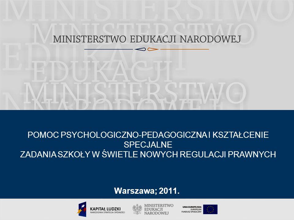 Nowe regulacje prawne zawarte zostały w rozporządzeniach: w sprawie udzielania i organizacji pomocy psychologiczno – pedagogicznej w publicznych przedszkolach, szkołach i placówkach (Dz.