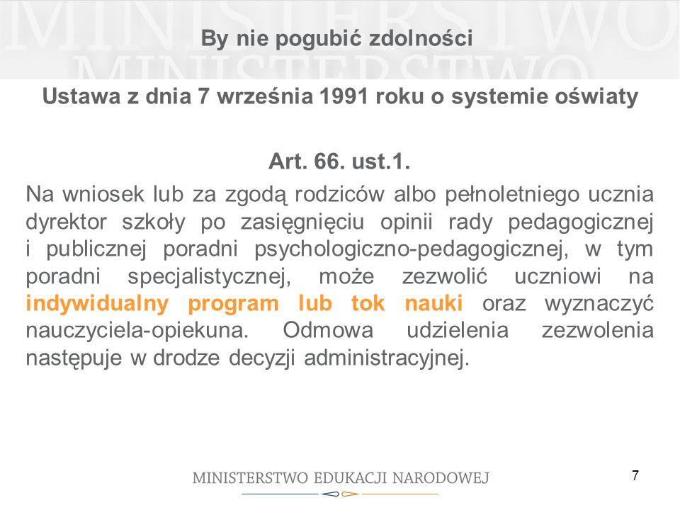 7 By nie pogubić zdolności Ustawa z dnia 7 września 1991 roku o systemie oświaty Art.