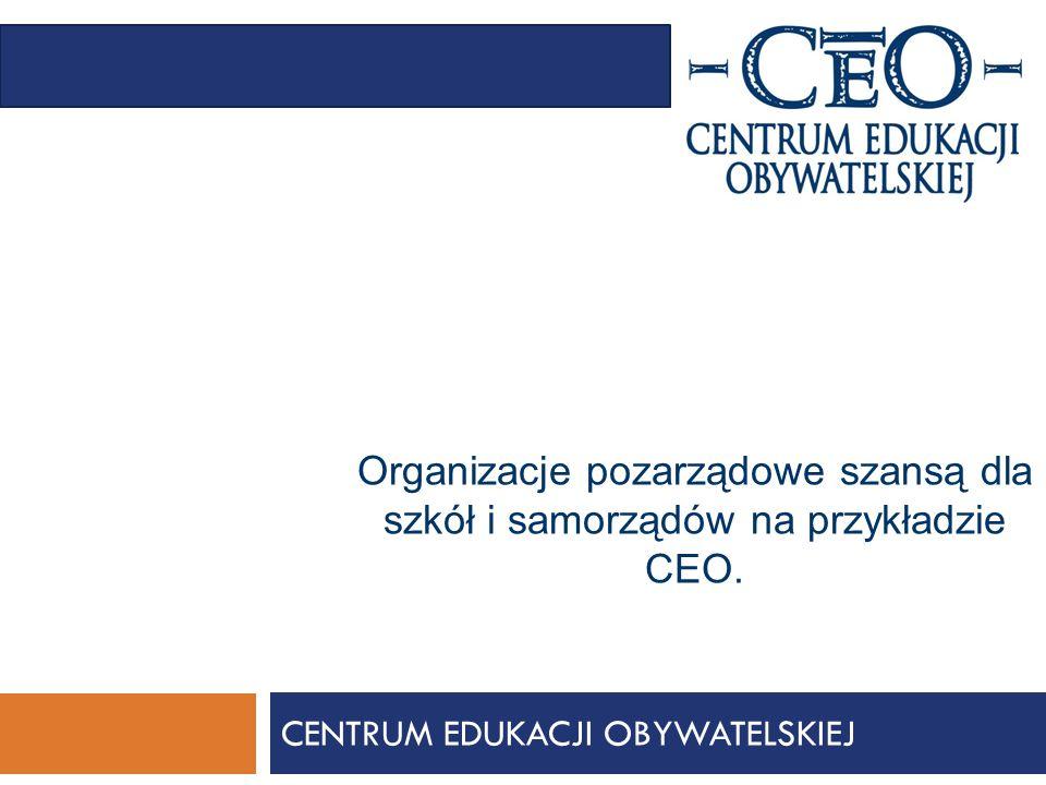 Fundacja Centrum Edukacji Obywatelskiej jest organizacją pożytku publicznego; rozpoczęło działalność w 1994 roku; promuje wiedzę, praktyczne umiejętności i postawy obywatelskie.