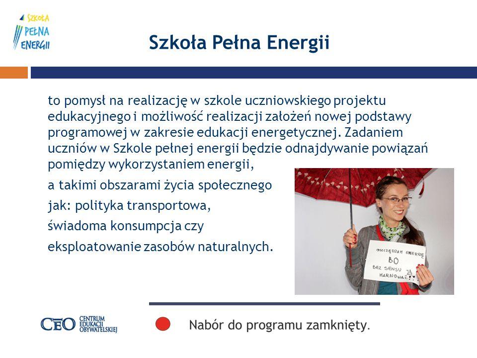 Szkoła Pełna Energii to pomysł na realizację w szkole uczniowskiego projektu edukacyjnego i możliwość realizacji założeń nowej podstawy programowej w zakresie edukacji energetycznej.
