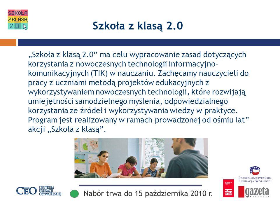 Szkoła z klasą 2.0 Szkoła z klasą 2.0 ma celu wypracowanie zasad dotyczących korzystania z nowoczesnych technologii informacyjno- komunikacyjnych (TIK) w nauczaniu.