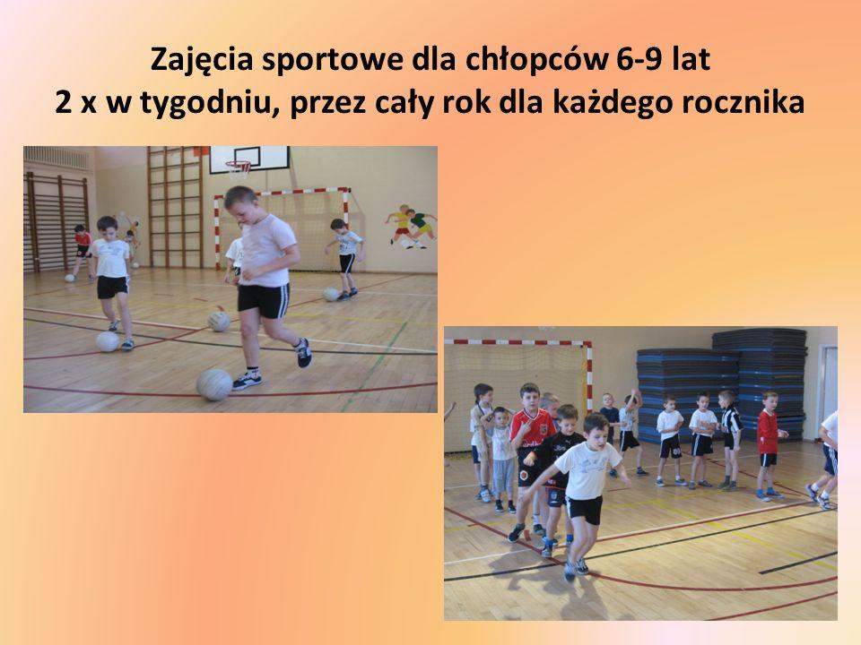 Zajęcia sportowe dla chłopców 6-9 lat 2 x w tygodniu, przez cały rok dla każdego rocznika