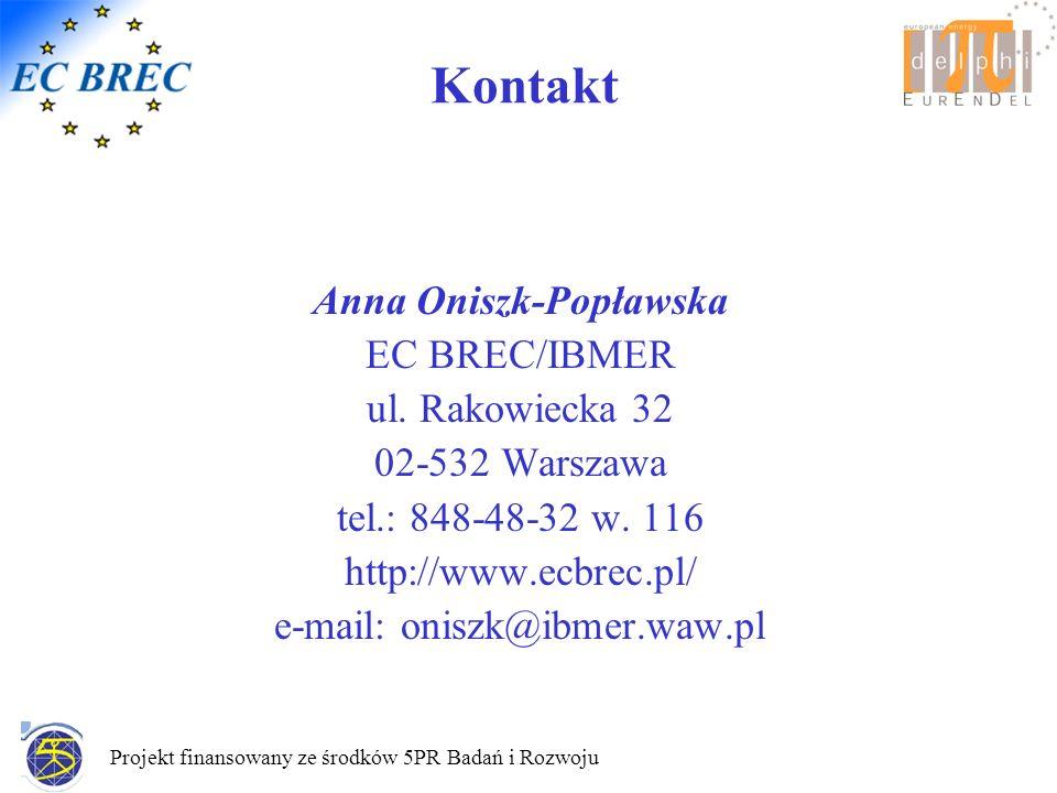 Projekt finansowany ze środków 5PR Badań i Rozwoju Anna Oniszk-Popławska EC BREC/IBMER ul.