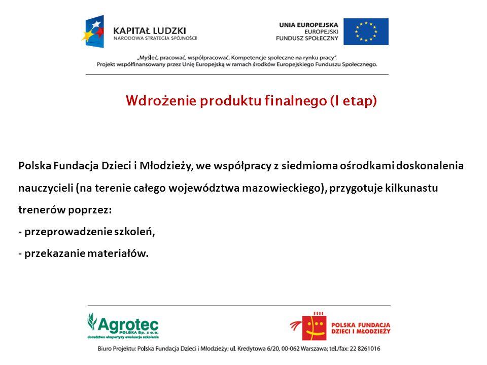 Polska Fundacja Dzieci i Młodzieży, we współpracy z siedmioma ośrodkami doskonalenia nauczycieli (na terenie całego województwa mazowieckiego), przygo