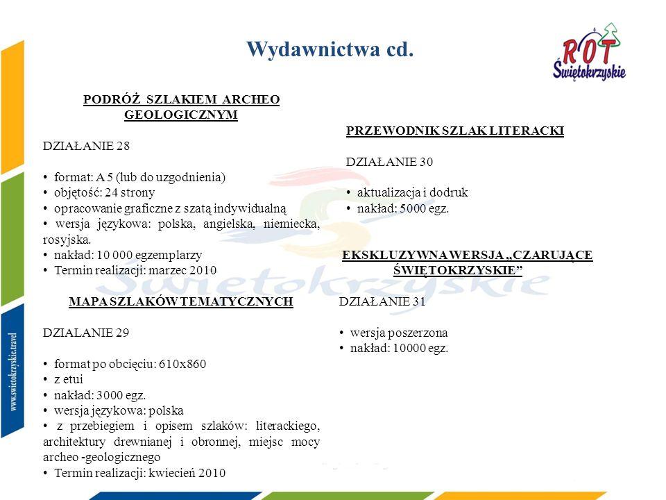 PODRÓŻ SZLAKIEM ARCHEO GEOLOGICZNYM DZIAŁANIE 28 format: A 5 (lub do uzgodnienia) objętość: 24 strony opracowanie graficzne z szatą indywidualną wersja językowa: polska, angielska, niemiecka, rosyjska.